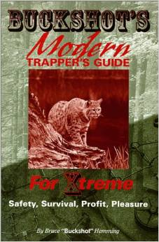 Buckshots Modern Trappers Guide for Xtreme Safety Survival Profit Pleasure