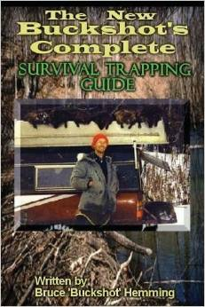 The New Buckshots Complete Survival Trapping Guide